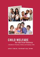 Child Welfare for the Twenty first Century