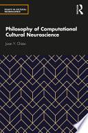 Philosophy of Computational Cultural Neuroscience