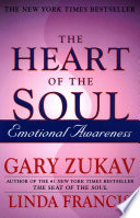 """Heart Of The Soul: Emotional Awareness"" by Gary Zukav, Linda Francis"