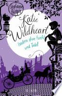 Katie Wildheart – Zaubern ohne Furcht und Tadel