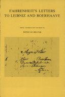 Daniel Gabriel Fahrenheit's Letters to Leibniz and Boerhaave