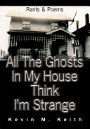All the Ghosts in My House Think I'm Strange