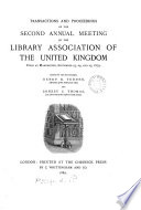 Transactions and Proceedings of the ... Annual Meeting of the Library Association of the United Kingdom