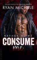 Pdf Consume Me (Ravage MC#3)