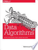 Data Algorithms  : Recipes for Scaling Up with Hadoop and Spark