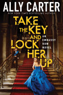 Pdf Take the Key and Lock Her Up (Embassy Row, Book 3) Telecharger