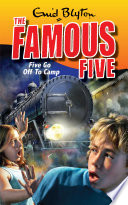 Famous Five: Five Go Off To Camp
