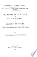 The Paris Sketch Book of Mr  M A  Titmarsh   And  Eastern Sketches