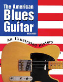 The American Blues Guitar