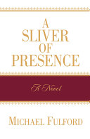 A Sliver of Presence