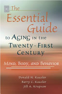 The Essential Guide to Aging in the Twenty first Century