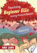 Teaching Beginner ELLs Using Picture Books  : Tellability