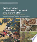 Sustainable Consumption And The Good Life Book