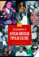 Encyclopedia of African American Popular Culture  4 volumes