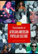 Encyclopedia of African American Popular Culture [4 volumes] ebook