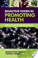 """Bioactive Foods in Promoting Health: Fruits and Vegetables"" by Ronald Ross Watson, Victor R. Preedy"