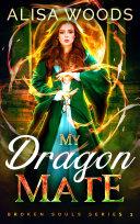 My Dragon Mate (Broken Souls 3) Pdf/ePub eBook