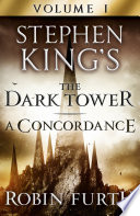 Stephen King S The Dark Tower A Concordance Volume One Book