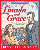 Lincoln and Grace: Why Abraham Lincoln Grew a Beard Pdf
