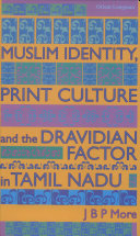Muslim Identity, Print Culture, and the Dravidian Factor in Tamil Nadu