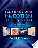Atlas of Pain Management Injection Techniques E-Book