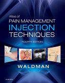Atlas of Pain Management Injection Techniques E Book
