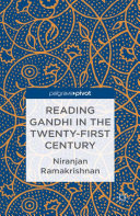 Reading Gandhi in the Twenty First Century