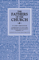 Commentary on Saint John the Apostle and Evangelist, Homilies 1–47 (The Fathers of the Church, Volume 33)