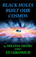 Black Holes Built Our Cosmos ebook