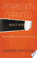 Permission Granted Take The Bible Into Your Own Hands