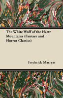 The White Wolf of the Hartz Mountains (Fantasy and Horror Classics) Book