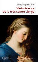 Pdf Vie intérieure de la très sainte Vierge Telecharger