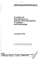 A Review of the Literature on Primary Communications in Science and Technology