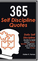 365 Self Discipline Quotes Daily Self Discipline Quotes To Build Lasting Habits Mental Toughness And Achieve Your Goals