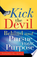 Kick the Devil Behind And Pursue Your Purpose