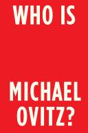 Who is Michael Ovitz? : a memoir / Michael Ovitz