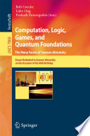 Computation  Logic  Games  and Quantum Foundations   The Many Facets of Samson Abramsky