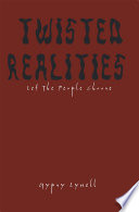 TWISTED REALITIES Book