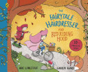 The Fairytale Hairdresser and Red Riding Hood