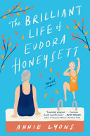 The brilliant life of Eudora Honeysett : a novel / Annie Lyons