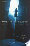 approaching the millennium essays on angels in america google books approaching the millennium essays on angels in america acircmiddot deborah r geis steven f kruger limited preview 1997