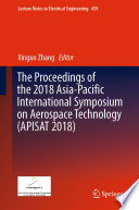 The Proceedings of the 2018 Asia-Pacific International Symposium on Aerospace Technology (APISAT 2018)