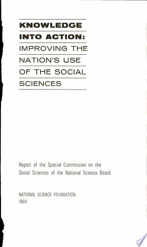 Knowledge+Into+Action%3A+Improving+the+Nation%27s+Use+of+the+Social+Sciences