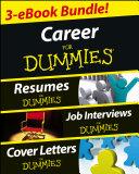 Career For Dummies Three eBook Bundle  Job Interviews For Dummies  Resumes For Dummies  Cover Letters For Dummies
