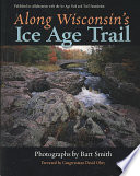 Along Wisconsin s Ice Age Trail Book