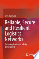 Reliable  Secure and Resilient Logistics Networks