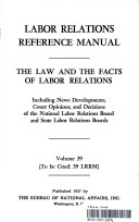 LABOR RELATIONS REFERENCE MANUAL THE LAW AND THE FACTS OF LABOR RELATIONS