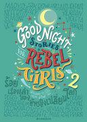 Good Night Stories for Rebel Girls 2 : ร้อยเรื่องเล่าของผู้หญิงเปลี่ยนโลก เล่ม 2 (ปกแข็ง) Pdf/ePub eBook