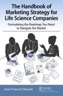 The Handbook of Marketing Strategy for Life Science Companies