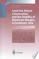 Land Use, Nature Conservation and the Stability of Rainforest Margins in Southeast Asia